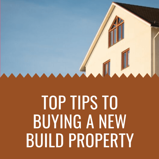 Top tips to buying a new build property