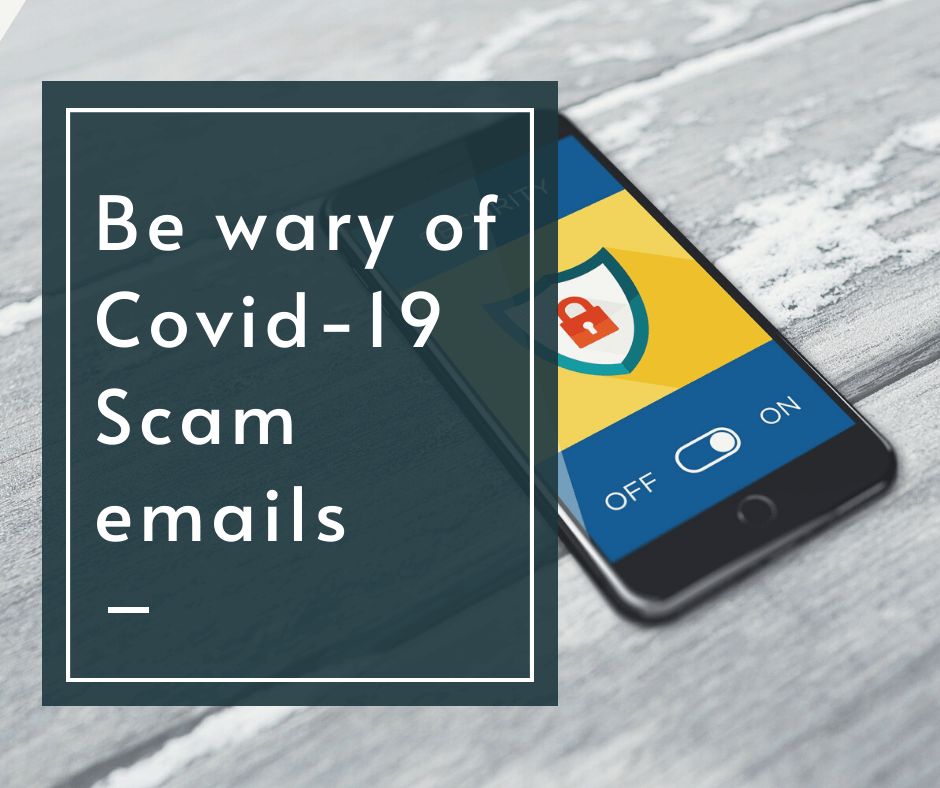 Be wary of Covid-19 email scams